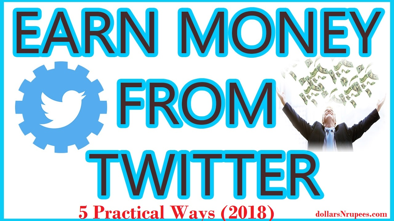 Earn Money from Twitter : 5 Practical Ways (2018)